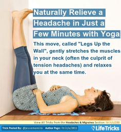 Naturally Relieve a Headache in Just a Few Minutes with Yoga - A go to for all ages. Great way of handling headaches without grabbing the over the counter meds