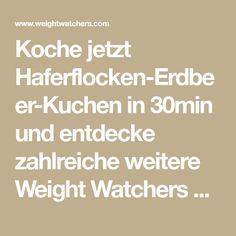Koche jetzt Haferflocken-Erdbeer-Kuchen in 30min und entdecke zahlreiche weitere Weight Watchers Rezepte.