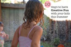 10 ways to have Creative Fun with your kids this summer   Tinkerlab