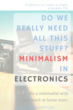minimalism and electronics: do we need all this stuff? blog post