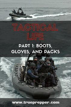 Tactical Life, Part 1- Boots, Gloves, and Packs