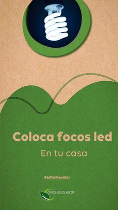 Cambia tus focos por led. Ahorrarás mucha electricidad. #EsFácilReciclar #UnaAccionUnMundo #PequeñasAcciones #DefiendeAlMundo #MiMundo #OneEarth #3R #Recicla #Reusa #Reduce #Reciclaje #SomosHeroes #Tierra