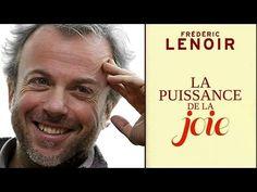 Frédéric LENOIR - La puissance de la Joie - YouTube