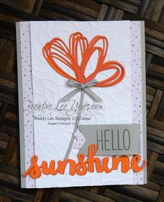 Hello Sunshine by Wendy Lee, Stampin Up, #creativeleeyours, Oh Happy Day stamp set, sunshine framelits - SU - Oh Happy Day, Sunshine Wishes Thinlits