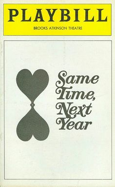 "Theatre Programme for the Premiere Broadway Production of the Bernard Slade comedy ""Same Time, Next Year,"" which performed from March 14, 1975 thru May 14, 1978 at the Brooks Atkinson Theatre, then transferred to the Ambassador Theatre, where the production performed from May 16 thru September 3, 1978. Ellen Burstyn and Charles Grodin starred in the production."