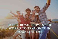 Planning your next road trip? We have got you the list of top 10 epic road trips that you should take once in your life time! Which ones have you already taken?