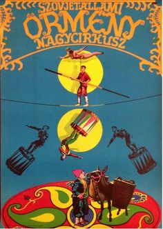 By Sándor Benkő, 1 9 6 Soviet Armenian State Circus. Cradle Of Civilization, Circus Poster, Vintage Circus, Illustrations, Armenia, Graphic Design, Graphic Art, Fairy Tales, Medieval