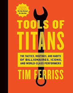 Tools of Titans: The Tactics, Routines, and Habits of Bil... https://www.amazon.com/dp/B01HSMRWNU/ref=cm_sw_r_pi_dp_x_MznxzbPMP4NFF
