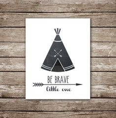 Hey, I found this really awesome Etsy listing at https://www.etsy.com/listing/177597465/be-brave-little-one-teepee-and-arrows