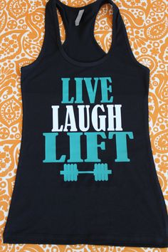 Excercise, LIVE, LAUGH, LIFT Inspirational Razor Back Tank Tops You can customize the colors!! by StarStuddedCreate on Etsy