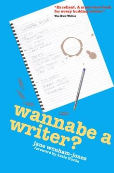 Wannabe a Writer? - hilarious, informative guide to getting published (Secrets to Success Writing Series)