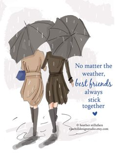 No Matter the Weather Best Friends Stick Together