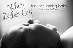 When Babies Cry - Tips for Calming Baby