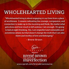 The Definition of Wholehearted Living #OLCBreneCourse http://bit.ly/brenecourse pic.twitter.com/SxS4nl2ew4