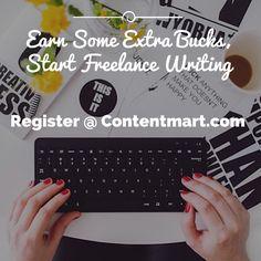 Earn Some Extra Bucks, Start Freelance #Writing #contentmart