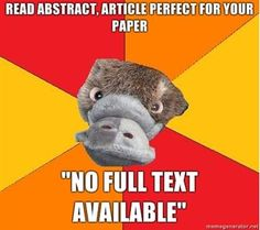 """Read Abstract. Article Perfect For Your Paper"""" """"No Full text Available, NOOOOO"""