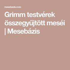 Grimm testvérek összegyűjtött meséi | Mesebázis Grimm, Books, Libros, Book, Book Illustrations, Libri