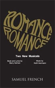 Romance/Romance - Full Length Musical, Dramatic Comedy (small cast, 2m/2f)