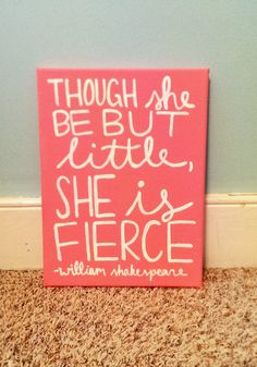 Though She Be But Little She Is Fierce Shakespeare Canvas Quote Art