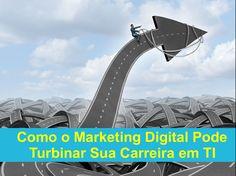Marketing Pessoal + Digital Podem Turbinar Sua Carreira em TI? - http://marketing4nerds.com/marketing-pessoal-como-o-marketing-digital-pode-turbinar-sua-carreira-em-ti/