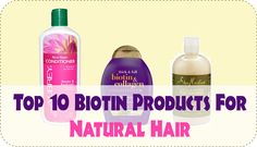 Big On Biotin? Try These Top 10 Biotin Products For Natural Hair - https://blackhairinformation.com/products-2/featured/big-biotin-try-top-10-biotin-products-natural-hair/