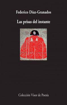 Las prisas del instante / Federico Díaz-Granados http://fama.us.es/record=b2656171~S5*spi