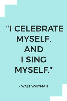 """""""I celebrate myself, and I sing myself"""" - Walt Whitman. Here are 26 inspiring self-love quotes. Love Yourself Quotes, Self Love Quotes, Best Quotes, Funny Quotes, Inspirational Blogs, Love Post, Walt Whitman, One Liner, Motivational Words"""
