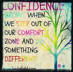 Leave that comfort zone! / Lynda Field Life Coach / www.lyndafield.com / quotes for inspiration / build your confidence!
