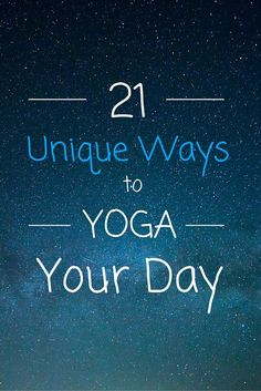 21 Unique Ways to Yoga Your Day | Get inspired by these creative yogis who find ways to get that yoga in at http://bookretreats.com/blog/21-unique-ways-to-yoga-your-day/
