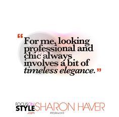 """For me, looking professional and chic always involves a bit of timeless elegance.""   For more daily stylist tips + style inspiration, visit: https://focusonstyle.com/styleword/ #fashionquote #styleword"