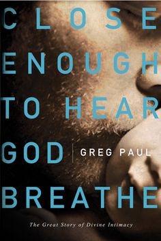 Buy Close Enough to Hear God Breathe: The Great Story of Divine Intimacy by Greg Paul and Read this Book on Kobo's Free Apps. Discover Kobo's Vast Collection of Ebooks and Audiobooks Today - Over 4 Million Titles! I Love Books, Books To Read, Nelson Books, I Want To Know, Great Stories, Nonfiction Books, So Little Time, Book Worms, Breathe