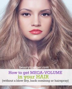 Tricks on How to Get Mega Volume Hair (without a blow dry, back combing or hairspray!) | Beauty and MakeUp Tips