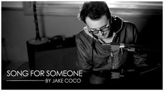 Jake Coco - Song For Someone (Original Acoustic Version)