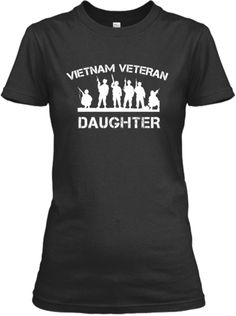 **** LAST DAY **** Vietnam Vet Daughter? | Teespring
