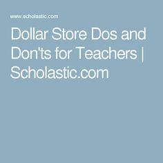 Dollar Store Dos and Don'ts for Teachers | Scholastic.com