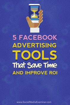 Facebook ad tools can make a world of difference in the amount of time, effort and money you spend on your ad campaigns. In this article youll discover five Facebook advertising tools that save you time and boost your return on investment (ROI).