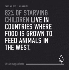 Fact 015. | Community Post: 15 Facts That Will Make You Consider Going Vegan (and you should).