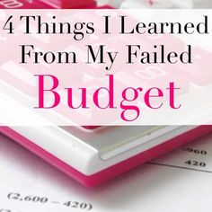 Budgets fail all the time, the important thing is that you can learn from them. Check out the 4 things I learned from my failed budget.