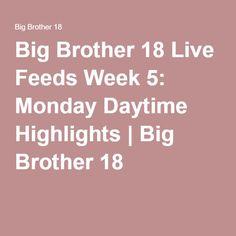 Big Brother 18 Live Feeds Week 5: Monday Daytime Highlights | Big Brother 18