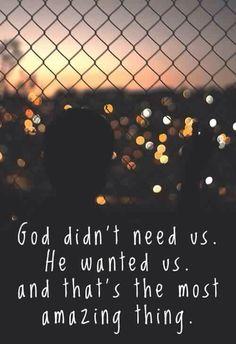 God didn't need us