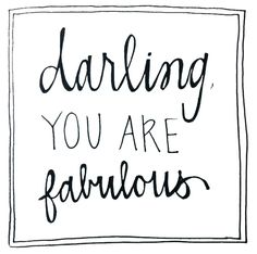 Darling you are fabulous! ☆