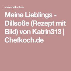Meine Lieblings - Dillsoße (Rezept mit Bild) von Katrin313   Chefkoch.de