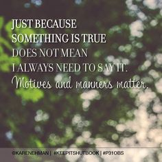 """Just because something is true does not mean I always need to say it."" Author Karen Ehman #KeepItShutbook, Chapter 5"