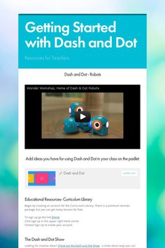 Getting Started with Dash and Dot - Resources for Teachers by Heidi Neltner Dash And Dot Robots, Dash Robot, Science Lessons, Music Lessons, Robotics Club, Robots For Kids, Coding For Kids, Stem Learning, Technology Integration
