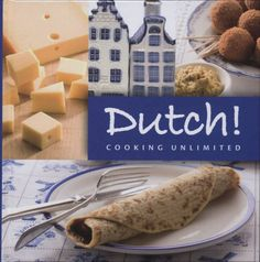Dutch! Cooking Unlimited with Dutch recipes in English.