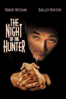 The Night of the Hunter (1955) - Directed by Charles Laughton - A religious fanatic marries a gullible widow whose young children are reluctant to tell him where their real daddy hid $10,000 he'd stolen in a robbery.