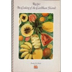 Recipes: The Cooking of the Caribbean Islands (Foods of the World Time Life Series)