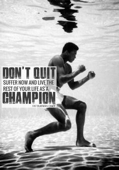 Don't Quit. Suffer now, and live the rest of your life as a champion - Muhammad Ali Take it from the greatest. Your hard work today will pay off tomorrow. If you falter/doubt yourself, focus on your goals, regroup, reboot and hit it hard again. - TEAM FBO #motivation #humpday #quote #muhammadali #dontquit #champion #thegreatest #inspiration #fatloss #weightloss #bodybuilding