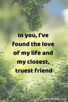 Best Romantic Quotes That Express Your Love In you, I've found the love of my life and my closest, truest friend. Romantic Good Morning Messages, Romantic Quotes For Her, Morning Love Quotes, Romantic Messages, Dark Love Quotes, Love Quotes For Her, Cute Love Quotes, Love Of My Life, Magic Quotes