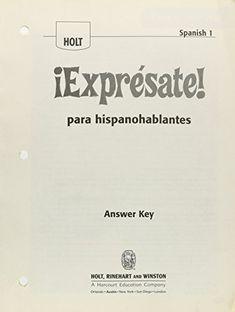 Holt Spanish 1 Expresate! para hispanohablantes Answer Key [Paperback] by.: Jabier Elorrieta Homeschool Books, Spanish 1, Paperback Books, Textbook, Curriculum, Student, Key, Education